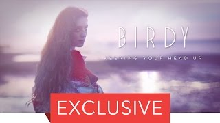 Birdy - Keeping Your Head Up (90 Sec Clip)