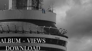 Download Drake's album VIEWS (LINK)