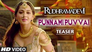 Punnami Puvvai Video Teaser || Rudhramadevi || Allu Arjun, Anushka, Rana Daggubati, Prakashraj