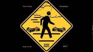 Tha Virus Feat. WaveGod - Run It Up (Prod. By L.David)