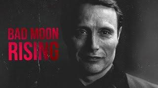 Hannibal    Bad Moon Rising