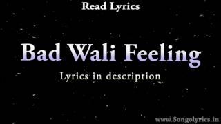 Bad Wali Feeling lyrics  -   Bakshi, Neha Kakkar
