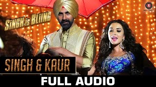 Singh & Kaur Full Audio | Singh Is Bliing | Akshay Kumar & Amy Jackson | Manj Musik