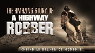 The Amazing Story Of A Highway Robber ᴴᴰ ┇ Life Changing ┇ by Sheikh Moutasem Al Hameedi ┇ TDR ┇