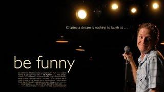 BE FUNNY - a documentary by Denn Pietro & Denver Rochon