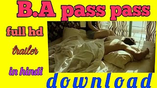 B.A pass pass official trailer 2018 in hindi