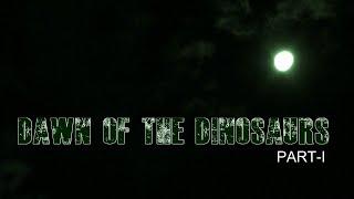 Dawn of the Dinosaurs - Part 1 || Aditya Ravindran, Guhan Madhu and Siddarth Ravindran