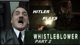 Hitler Plays Outlast: Whistleblower Part 2