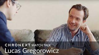 Zu Gast: Schauspieler Lucas Gregorowicz | CHRONEXT Watch Talk