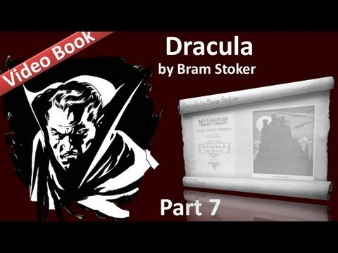 Part 7 - Dracula Audiobook by Bram Stoker (Chs 24-27)