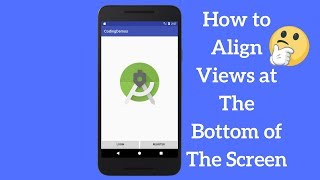 How to Align Views at The Bottom of The Screen (Explained)