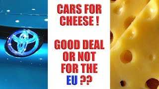 🚗 🧀 Japanese Cars for EU Cheese, What a Good Deal - NOT! 🚗 🧀