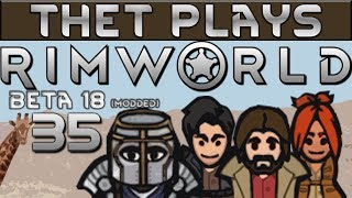 Thet Plays Rimworld Part 35: Artur's Anger [Beta 18] [Modded]