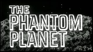The Phantom Planet - Classic Sci-Fi Trailer