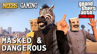 GTA 5 ONLINE - Masked & Dangerous - Episode #3