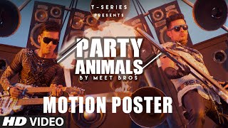 Party Animals Video Song (Motion Poster) | Meet Bros, Poonam Kay | Coming Soon |T-Series