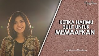 KETIKA HATIMU SULIT UNTUK MEMAAFKAN (Video Motivasi)  | Spoken Word | Merry Riana
