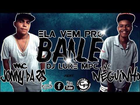 MC Jonny da ZS ft.  MC Neguinho - Ela vem pro baile (DJ LUKE MPC)(HOMENAGEM AO LUCAS LUCIANO)