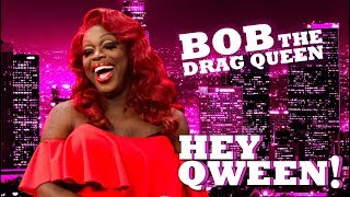 BOB THE DRAG QUEEN on Hey Qween! with Jonny McGovern