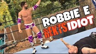 WRESTLING STAR ROBBIE E EMBARRASSES THE WORST IDIOT EVER!