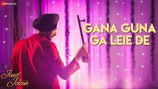 Gana Guna Ga Leie De | Jind Jaan | Rajvir Jawanda & Sara Sharmaa | Gurmeet Singh