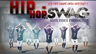 HIP-HOP VS SWAG By Ysd Fire Dance Crew