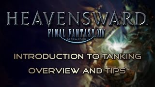 Final Fantasy XIV: Tanking Overview for Beginners, Thoughts and Tips