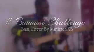 #Bonooni Challenge by Minister KB