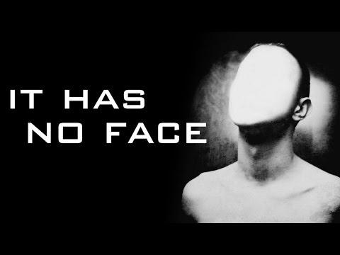 It Has No Face Creepypasta