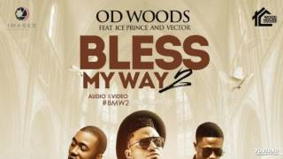 OD Woods ft. Ice Prince x Vector – Bless My Way