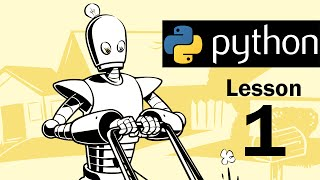 Lesson 1 - Python Programming (Automate the Boring Stuff with Python)