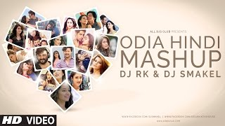 Odia Hindi Mashup - DJ Rk & DJ Smakel