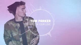 Tom Parker - Lost In Your Love