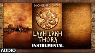 LAKH LAKH THORA Full Song   Mohenjo Daro   Hrithik Roshan, Pooja Hegde   A R Rahman