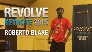 REVOLVE CONFERENCE KEYNOTE 2015 | ROBERTO BLAKE | Power of Video Marketing