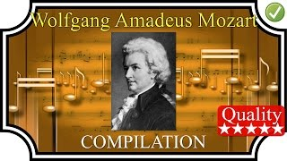 MOZART Compilation (1h25) - High Quality Sound Classical Music HQ FULL Complete HD