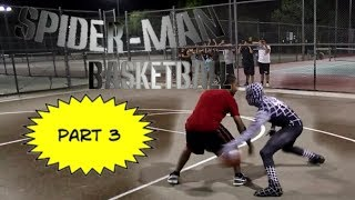 Spiderman Basketball PART 3