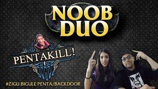 Noob Duo - PENTAKILL/BACKDOOR Ζιγκουμπικουλε