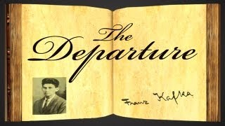 The Departure by Franz Kafka - Parable