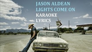 JASON ALDEAN - LIGHTS COME ON KARAOKE COVER LYRICS