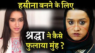 Secret Of Shraddha Kapoor Swollen Chicks in HASEENA PARKAR Movie