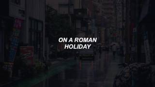 roman holiday // halsey lyrics