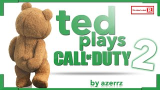Ted Plays Call of Duty #2!