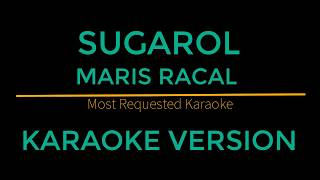 Sugarol - Maris Racal (Karaoke Version) Himig Handog 2018