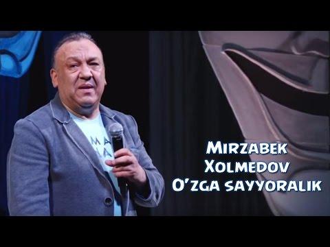 Mirzabek Xolmedov O zga sayyoralik Мирзабек Холмедов Узга сайёралик