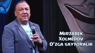 Mirzabek Xolmedov - O'zga sayyoralik   Мирзабек Холмедов - Узга сайёралик
