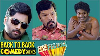 Rowdy Fellow Telugu Full Movie | Back to Back Comedy Scenes | Nara Rohit | Vishakha Singh | Sunny MR
