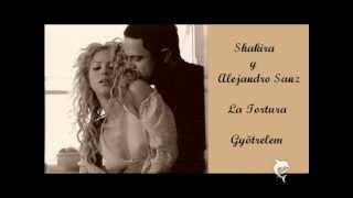 Shakira, Alejandro Sanz - La Tortura - Gyötrelem (dalszöveg)