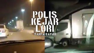 AKSI Polis Kejar Lori Dipandu Laju Tanpa Tayar | Malaysian Police Chase | Lorry Without a Tire