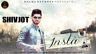 INSTA || SHIVJOT || MISTA BAAZ || Full Official Audio || Malwa Records 2016
